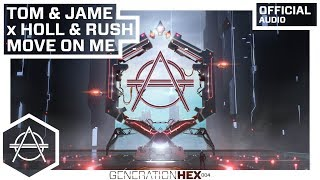 Tom & Jame X Holl & Rush - Move On Me