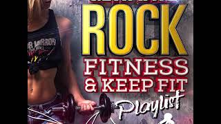 Ultimate Rock Fitness and Keep Fit Playlist - 70 minute Rock Mix!
