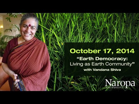 "Vandana Shiva, PhD | ""Earth Democracy"""