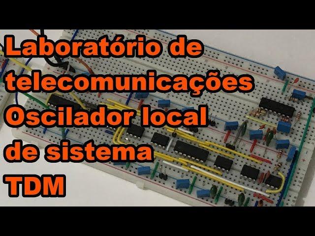 TELECOM NA PRÁTICA: OSCILADOR LOCAL NO RECEPTOR TDM | Conheça Eletrônica! #152