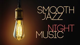 Smooth Jazz Night Music • Best Relaxing Chill Out Saxophone Instrumental Music
