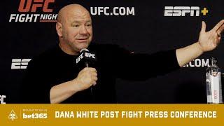 DANA WHITE POST FIGHT INTERVIEW