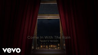Taylor Swift - Come In With The Rain (Taylor's Version) (Lyric Video)