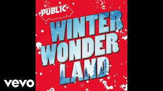 PUBLIC - Winter Wonderland (Audio)