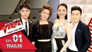 Giọng Hát Việt - The Voice 2018 | Trailer Tập 1 Vòng Giấu Mặt: Lần đầu tiên xuất hiện nút chặn