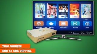 Trải nghiệm Android TV BOX Mio X1 của Viettel