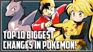 Top 10 BIGGEST Changes in Pokemon!