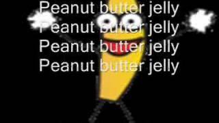 Peanut Butter Jelly Time with Lyrics!!! - YouTube