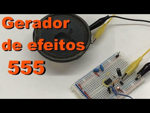 EFEITOS SONOROS ALEATÓRIOS COM 555 | Conheça Eletrônica! #094