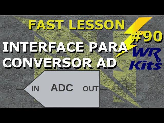 INTERFACE PARA CONVERSOR AD | Fast Lesson #90