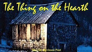 Learn English Through Story - The Thing on the Hearth by Melville Davisson Post