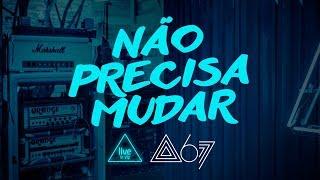 Analaga & Atitude 67 - Não Precisa Mudar (Live In VIP)