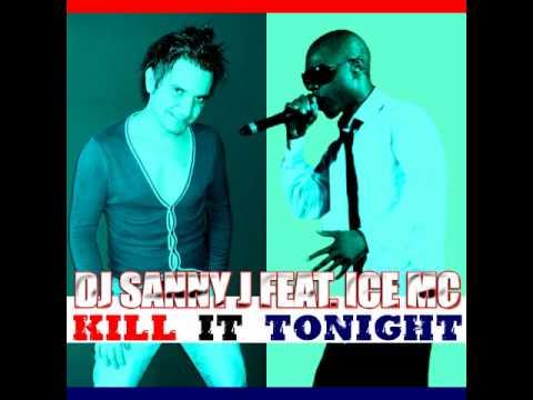 DJ SANNY J feat. ICE MC - kill it tonight  (dj samuel kimkò porno remix)TORMENTONE ♥ 2011