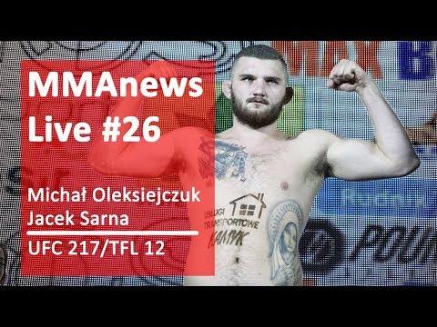 MMAnews Live #26 – Michał Oleksiejczuk i Jacek Sarna przed UFC 217/TFL 12