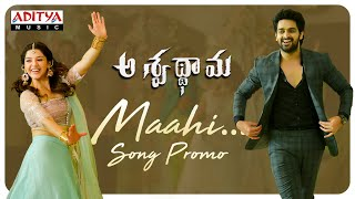 Maahi song promo from Aswathama ft. Naga Shaurya, Mehreen..