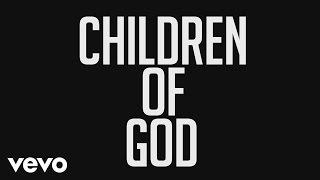 Phil Wickham - Children of God (Official Lyric Video)