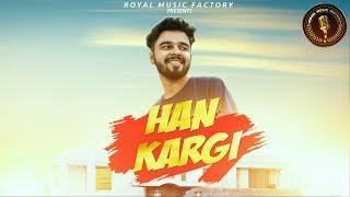 Han Kargi – Ankit Dagar – Simran Khanna