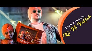Koi Ni Vekhda – Deep Karan – Gurlez Akhtar