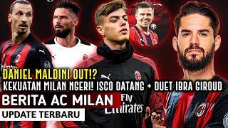 MILAN NGERI❗️Daniel Maldini Out!?🔥Duet Super Ibra & Giroud😎Isco Datang Tambah Joss👍Ilicic Siap Nego📑