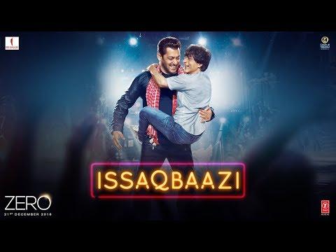 Zero: ISSAQBAAZI Video Song - Shah Rukh Khan, Salman Khan, Anushka Sharma, Katrina Kaif