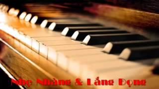 Nhạc Không Lời Piano Sâu lắng và cảm xúc Best of Piano