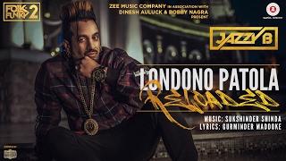 Londono Patola Reloaded – Jazzy B – Sukshinder Shinda