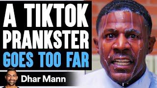 TikTok PRANKSTER Goes TOO FAR, He Instantly Regrets It | Dhar Mann