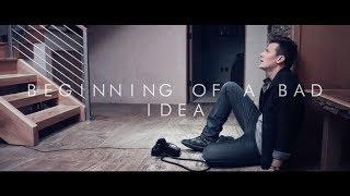 Tyler Ward - Beginning Of A Bad Idea