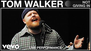 Tom Walker - Not Giving In - Live Performance | Vevo