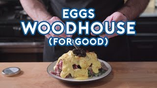 Binging with Babish: Eggs Woodhouse for Good