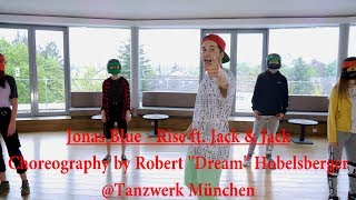 Jonas Blue - Rise ft. Jack & Jack | Choreography by Robert Dream Hobelsberger