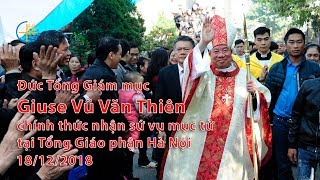 Đức Tổng Giám mục Giuse Vũ Văn Thiên chính thức nhận sứ vụ mục tử tại Tổng Giáo phận Hà Nội