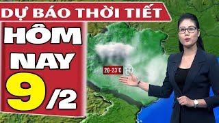 Dự báo thời tiết hôm nay mới nhất ngày 9/2  Dự báo thời tiết 3 ngày tới