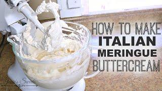 ITALIAN MERINGUE BUTTERCREAM RECIPE || Janie's Sweets