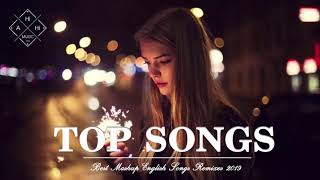 Best Mashup Of Popular Songs - Best English Songs 2019 - Best Pop Songs World