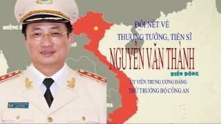 Đôi nét về Thượng tướng, Tiến sĩ Nguyễn Văn Thành, Thứ trưởng Bộ Công an