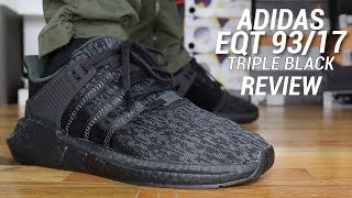 ADIDAS EQT 93/17 TRIPLE BLACK REVIEW