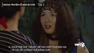 VTV Giải Trí | Ngoại truyện Về nhà đi con - Tập 2 | Dương tuyên bố Bảo là người yêu của mình