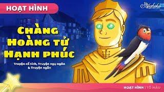 Chàng Hoàng tử Hạnh phúc câu chuyện cổ tích - Truyện cổ tích việt nam - Hoạt hình