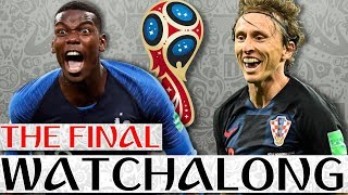 FRANCE vs CROATIA Live Match Watchalong Stream - 2018 FIFA World Cup FINAL Match
