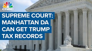 Supreme Court says Manhattan district attorney can get Trump tax records
