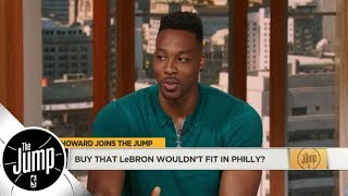Dwight Howard on LeBron James to 76ers: 'I don't see that happening' | The Jump | ESPN