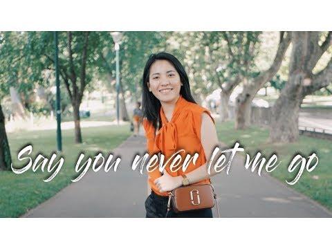 """Say You Never Let Me Go"" by Den Dimas"