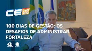 100 dias de gestão: Os desafios de administrar Fortaleza
