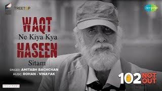 Waqt Ne Kiya – Amitabh Bachchan – 102 Not Out
