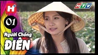 Người Chồng Điên - Tập 01 | Phim Tâm Lý Việt Nam 2017