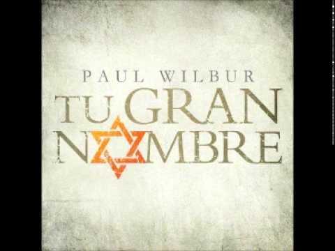 Poderoso Y Glorioso    Paul  wilbur ( Tu gran nombre )