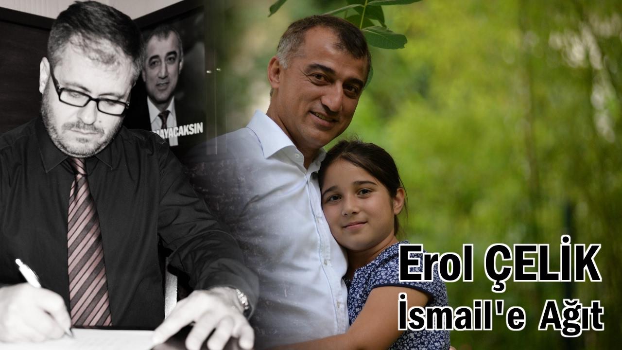 Erol ÇELİK - İsmail'e Ağıt