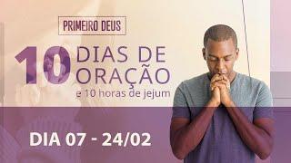 24/02/21 - O INVESTIMENTO SEGURO PARA A FAMÍLIA | 10 Dias de Oração - 7º Dia