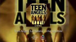 Una Vez Más - Teen Angels (Audio)
